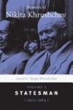 Memoirs of Nikita Khrushchev: Volume 3: Statesman, 19531964