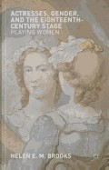 Actresses, Gender, and the Eighteenth-Century Stage: Playing Women foto
