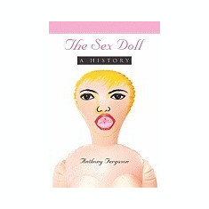 The Sex Doll: A History - Carte in engleza