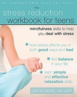 The Stress Reduction Workbook for Teens: Mindfulness Skills to Help You Deal with Stress foto mare