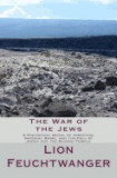 The War of the Jews: A Historical Novel of Josephus, Imperial Rome, and the Fall of Judea and the Second Temple