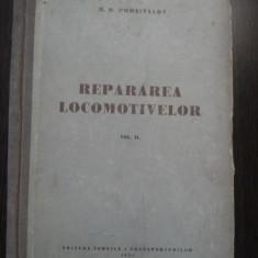 REPARAREA LOCOMOTIVELOR ( vol. II ) - B. D. Podsivalov - Editura Tehnica, 1951 - Carti Mecanica