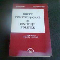 DREPT CONSTITUTIONAL SI INSTITUTII PUBLICE - IOAN MURARU - Carte Drept constitutional