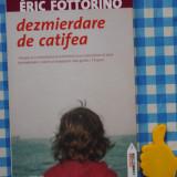 Dezmierdare de catifea Eric Fottorino - Roman