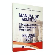 Biologie 2017 Carol Davila. Manual de pregatire pentru admitere in invatamantul superior medical