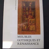 Mobila, mobilier gotic si renascentista. Prezinta 75 piese. Limba franceza. - Carte Istoria artei