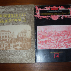 CONSTANTIN BACALBASA  -  BUCURESTII  DE  ALTADATA  ( 2 vol., format mai mare )*