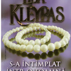 S-a intamplat intr-o toamna - Autor(i): Lisa Kleypas - Roman dragoste