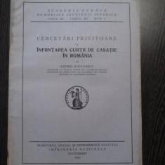 INFINTAREA CURTII DE CASATIE IN ROMANIA - Andrei Radulescu - M. Oficial, 1933 - Carte Istoria dreptului