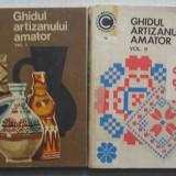 Ghidul Artizanului Amator - vol 1 + vol 2 (colectia Caleidoscop nr 60 si 76 )