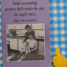 Teste screening pentru deficienta de auz la copii mici Barry McCormick - Carte ORL