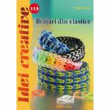 Bratari din Elastice 113 - Idei Creative - Carte de colorat