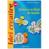 Teserea cu Fasii de Hartie 106 - Idei Creative - Carte de colorat
