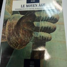 LE MOYEN AGE - FONDEMENTS D'UN NOUVEL HUMANISME 1280 -1440 - GEORGES DUBY - Istorie