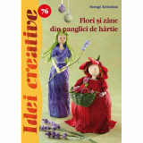 Flori si Zane din Panglici de Hartie 76 - Idei Creative - Carte de colorat Editura Casa