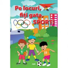 Pe Locuri, Fiti Gata, Sport - Carte de colorat