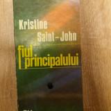 FIUL PRINCIPALULUI-KRISTINE SAINT-JOHN - Roman