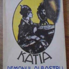 Katia Demonul Albastru - Principesa Martha Bibescu, 394095 - Roman