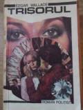 Trisorul - Edgar Wallace ,394085
