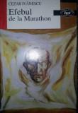 Cezar Ivanescu - Efebul De La Marathon. Poeme