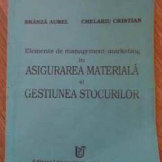 Elemente De Management-marketing In Asigurarea Materiala Si G - Aurel Branza Florin-alexandru Luca Nelu Florea, 393969 - Carte Marketing