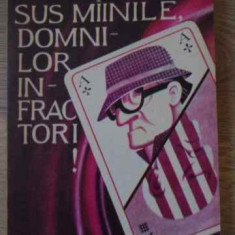 Sus Mainile, Domnilor Infractori! - Traian Tandin, 394070 - Carte politiste