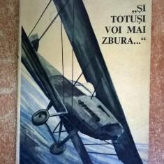 R. Banciulescu-Cozadini, V. Banciulescu - Si totusi voi mai zbura - Carti Transporturi