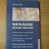 MANGAIERE PENTRU BOLNAVI de DANION VASILE, Galati 2004 - Carti Crestinism