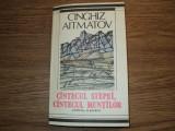 Cantecul Stepei, Cantecul Muntilor de Cinghiz Aitmatov, Alta editura, 1988