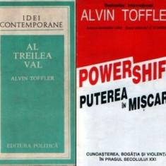Alvin Toffler : Al treilea val + Powershift - Puterea în mişcare