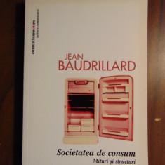 Societatea de consum. Mituri si structuri - Jean Baudrillard (2008) - Carte Sociologie