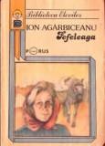 Ion Agarbiceanu -- Fefeleaga, Ion Agarbiceanu