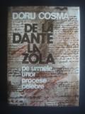 DORU COSMA - DE LA DANTE LA ZOLA - PE URMELE UNOR PROCESE CELEBRE