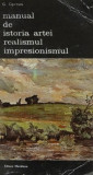 Manual de Istoria Artei - Realismul. Impresionismul  -  G. Oprescu, Alta editura