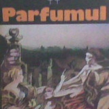 Patrick Suskind - Parfumul - Roman, Anul publicarii: 1988