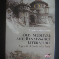 C. NICOLAESCU - OLD, MEDIEVAL AND RENAISSANCE LITERATURE - A PRACTICAL GUIDE