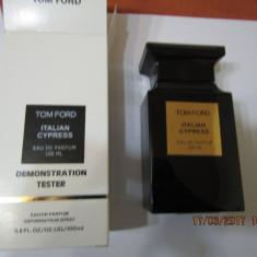 PARFUM TESTER TOM FORD ITALIAN CYPRESS -100 ML -SUPER PRET, SUPER CALITATE! - Parfum barbati Tom Ford, Apa de parfum