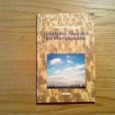 TEMEIURIRILE FILOZOFICE ALE LIBERALISMULUI - Francisco Vergara - Nemira, 1998