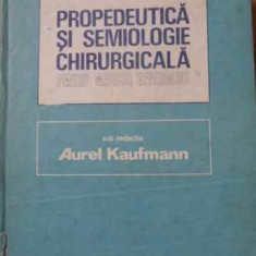 Propedeutica Si Semiologie Chirurgicala Pentru Medicul Genera - Aurel Kaufmann, 394507 - Carte Chirurgie