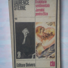 (C336) LAURENCE STERNE - O CALATORIE SENTIMENTALA / JURNALUL PENTRU ELIZA