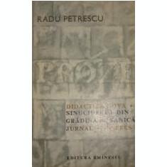 RADU PETRESCU - PROZE - DIDACTICA NOVA - SINUCIDEREA DIN GRADINA BOTANICA - Filosofie