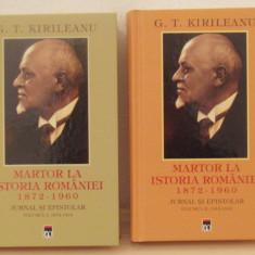 MARTOR LA ISTORIA ROMANIEI 1872-1960-G.T. KIRILEANU, VOL I-II 2013 - Istorie