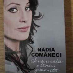 Scrisori Catre O Tanara Gimnasta - Nadia Comaneci, 394205 - Carte sport