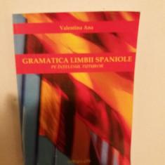 GRAMATICA LIMBII SPANIOLE-VALENTINA ANA - Curs Limba Spaniola