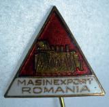 I.177 INSIGNA STICKPIN ROMANIA MASINEXPORT h47mm email, Romania de la 1950