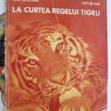 016. LA CURTEA REGELUI TIGRU/ de ION MICLEA & ION BRAD. - Carte educativa