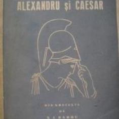 PLUTARH - ALEXANDRU SI CAESAR - Carte veche