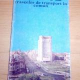 GHIDUL TRASEELOR DE TRANSPORT IN COMUN ITB - 1982