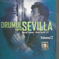 A(02)-DRUMUL SPRE SEVILIA -Steaua Bucuresti -Anderlecht 3-0 - DVD fotbal