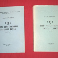 Ioan Muraru CURS DE DREPT CONSTITUTIONAL SOCIALIST ROMAN 2 volume - Carte Drept constitutional